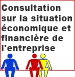 Consultation sur la situation économique et financière de l'entreprise