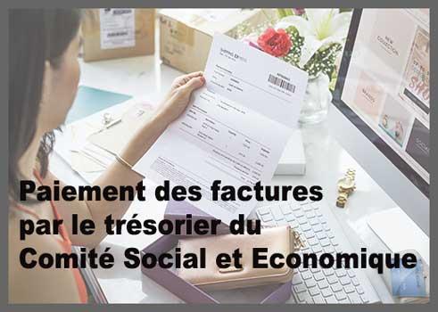 Paiement des factures par le trésorier du Comité Social et Economique (CSE)