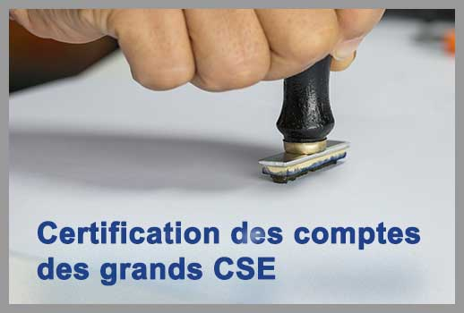 Certification des comptes des grands CSE