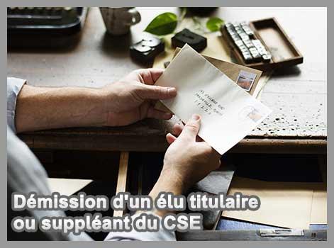 Démission d'un élu titulaire ou suppléant du CSE