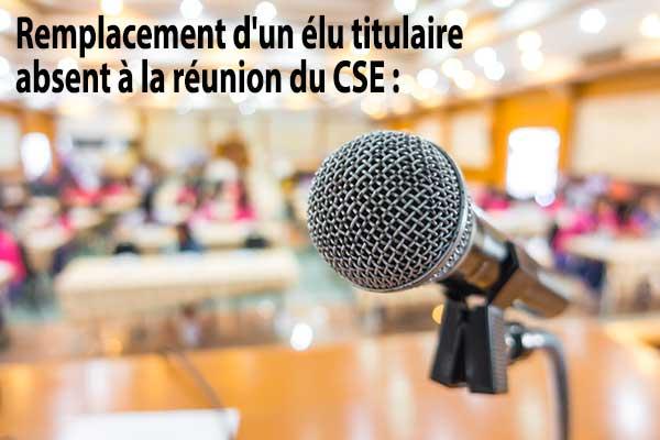 Remplacement d'un élu titulaire absent à la réunion du CSE