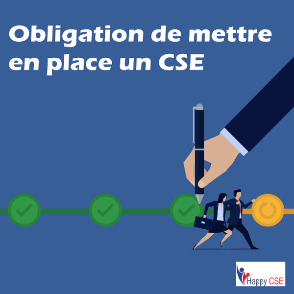 Obligation de mettre en place un CSE